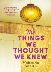 Book Fest Mahsuda Snaith – 'The Things We Thought We Knew' Wednesday 6th June 7.30pm