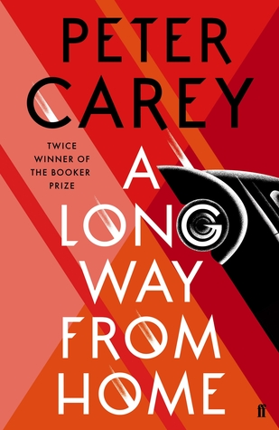 A long way from home – Peter Carey