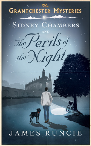 Sidney Chambers and the perils of the night – James Runcie